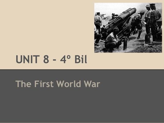 Unit 8 - The First World War-   4º bil