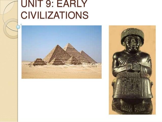 UNIT 9: EARLYCIVILIZATIONS
