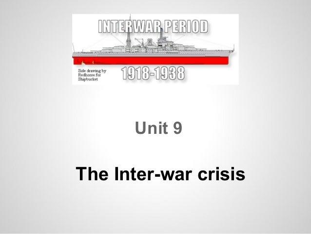 Unit 9   the inter-war crisis