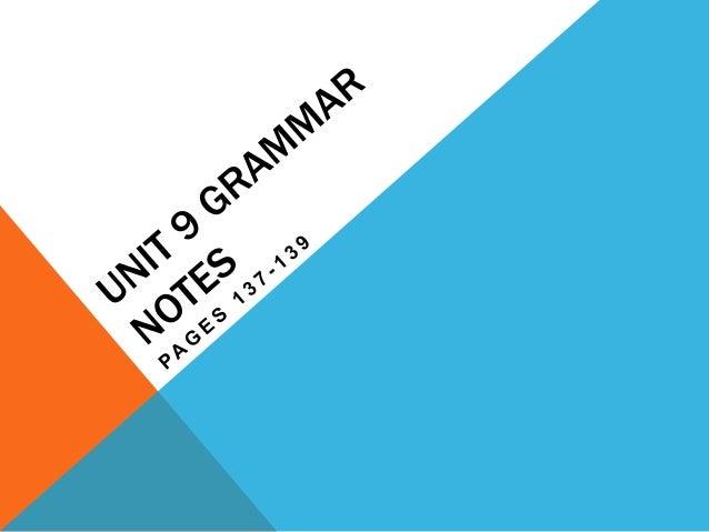 Unit 9 grammar notes