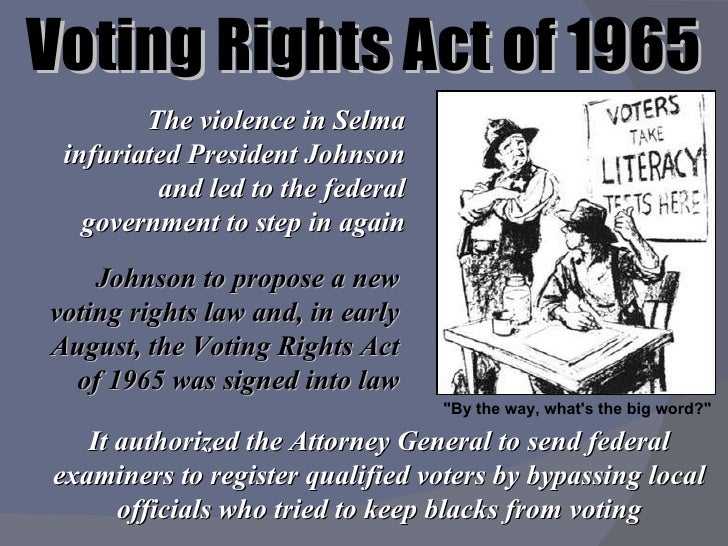 discrimination and the voting rights act of 1965 essay Racial discrimination essay act was enacted in 1965 that increased federal power in all states in a bid to ensure that the black americans were entitle to voting.