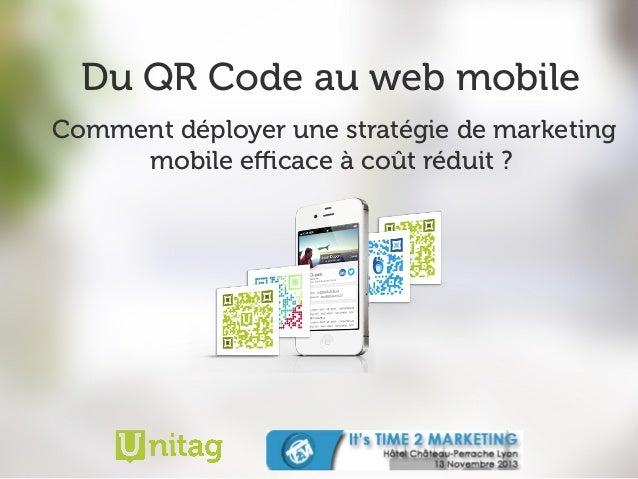 Du QR Code au web mobile Comment déployer une stratégie de marketing mobile efficace à coût réduit ?