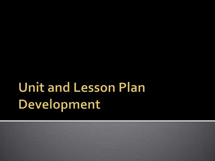 Unit and Lesson Plan Development