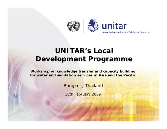 UNITAR's Local   Development ProgrammeWorkshop on knowledge transfer and capacity buildingfor water and sanitation service...