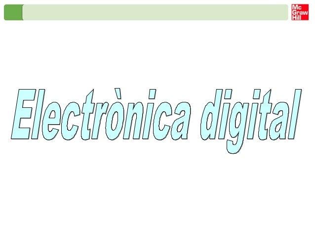 Electrònica digital Sistemes analògics i sistemes digitals Els sistemes analògics són els que treballen amb senyals contin...
