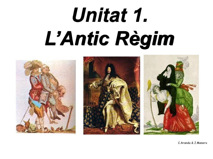 Unitat 1.L'Antic Règim                C.Aranda & J.Manero