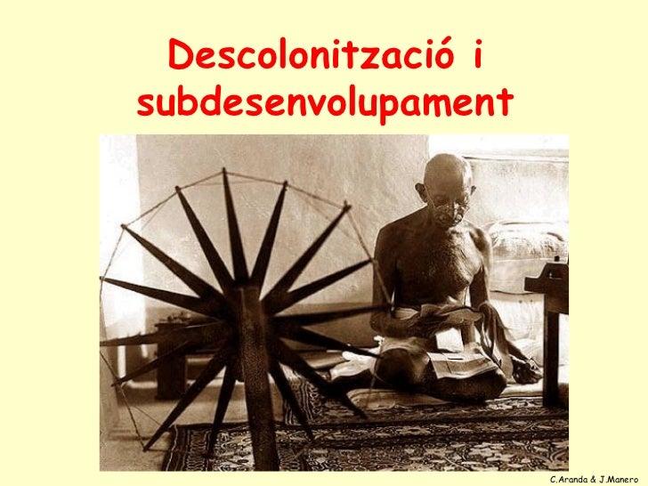 Descolonització isubdesenvolupament                      C.Aranda & J.Manero