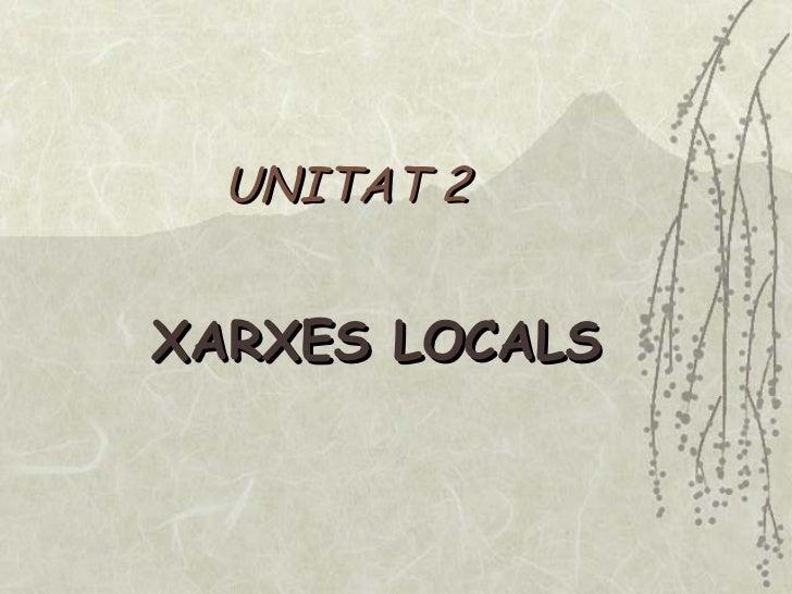 UNITAT 2 XARXES LOCALS