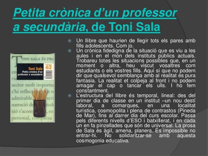 Petitacrònicad'unprofessor a secundària, de Toni Sala<br /><ul><li>Un llibre que haurien de llegir tots els pares amb fill...