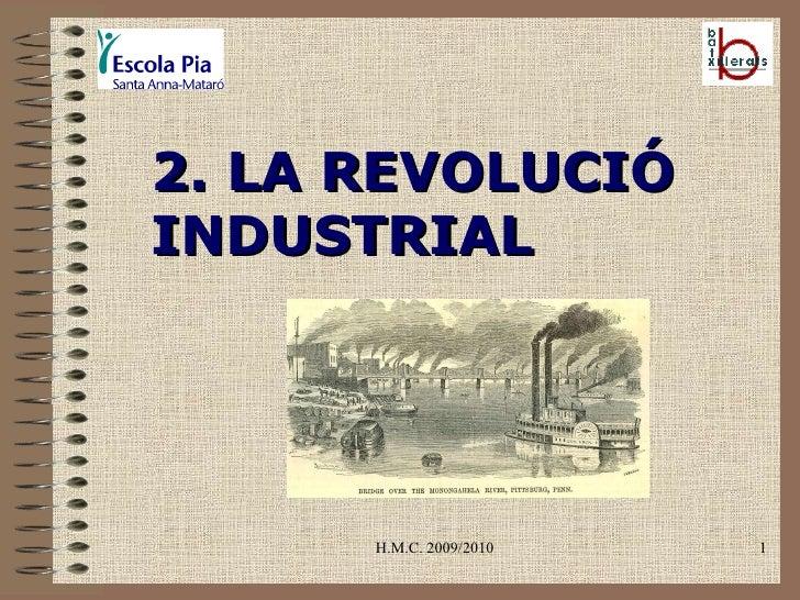 H.M.C. 2009/2010 2. LA REVOLUCIÓ INDUSTRIAL