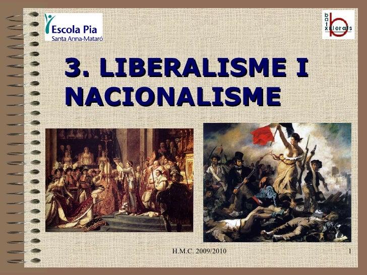 H.M.C. 2009/2010 3. LIBERALISME I NACIONALISME