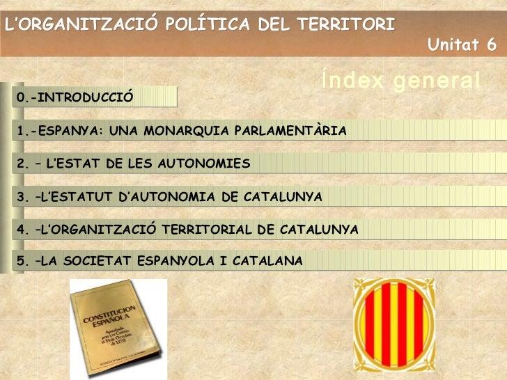 L'ORGANITZACIÓ POLÍTICA DEL TERRITORI                                                Unitat 6                             ...