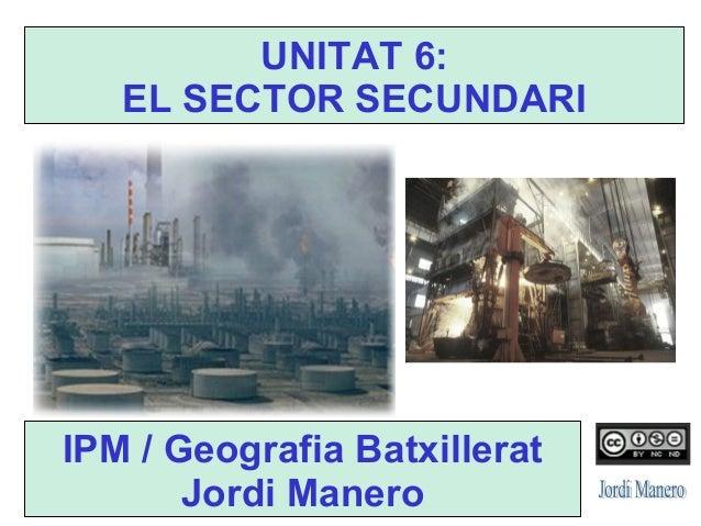 Unitat 6   2013-14 - el sector secundari