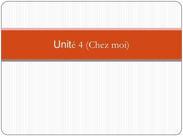 Unité 4 (Chez moi)