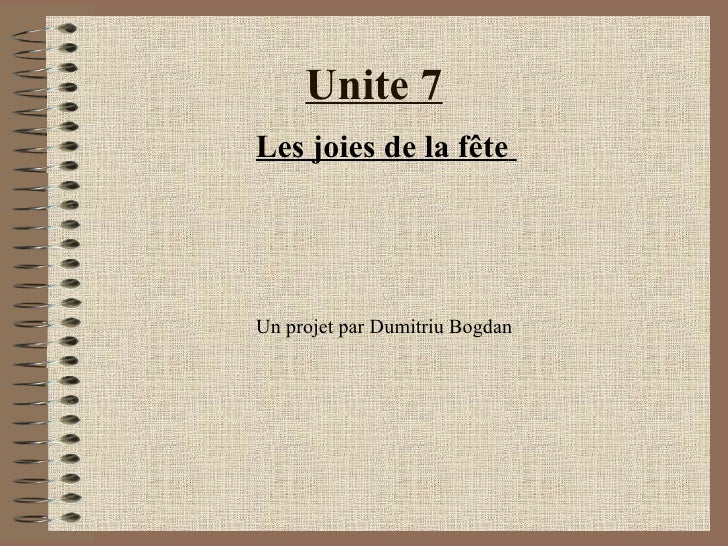 Unite 7Les joies de la fêteUn projet par Dumitriu Bogdan