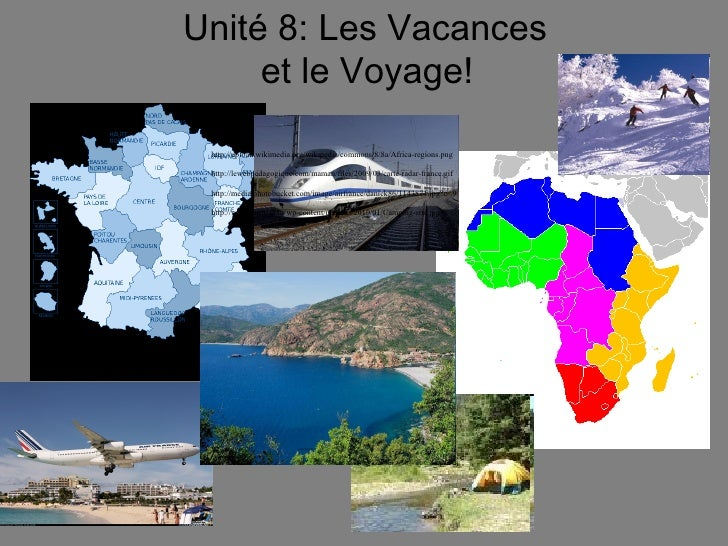 Unité 8: Les Vacances  et le Voyage!   http://upload.wikimedia.org/wikipedia/commons/8/8a/Africa-regions.png   http://lewe...
