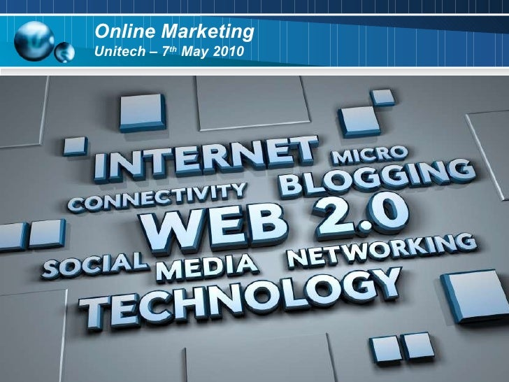 Online Marketing  Unitech – 7 th  May 2010