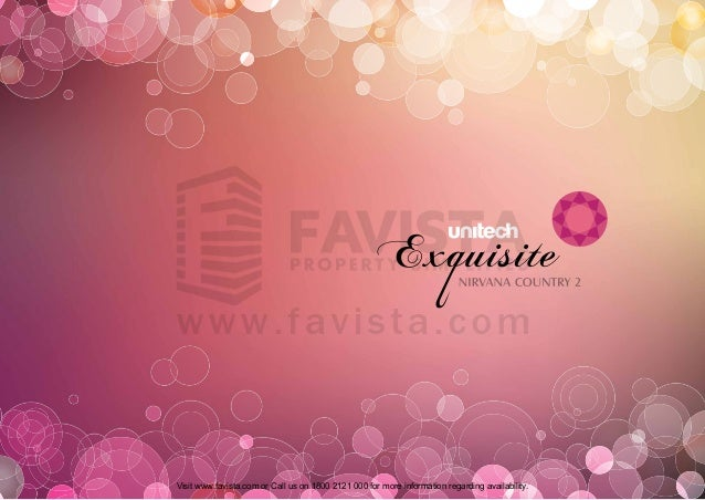 Visit www.favista.com or Call us on 1800 2121 000 for more information regarding availability.