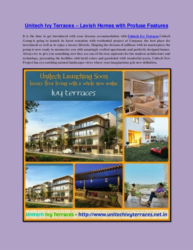 Unitech Ivy Terraces – Lavish Homes with Profuse Features It is the time to get introduced with your dreamy accommodation ...