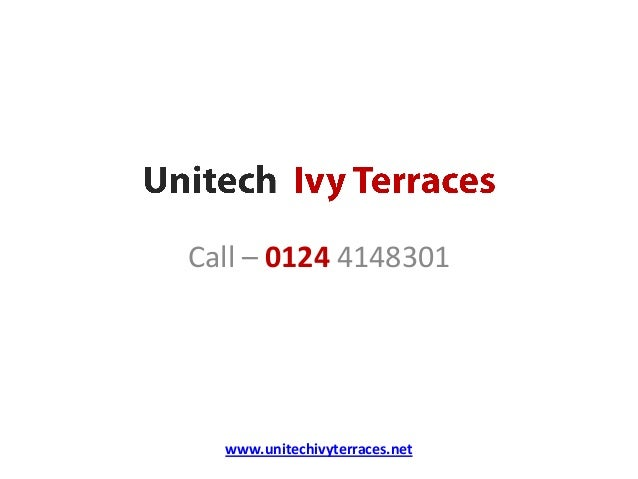 Call – 0124 4148301 www.unitechivyterraces.net