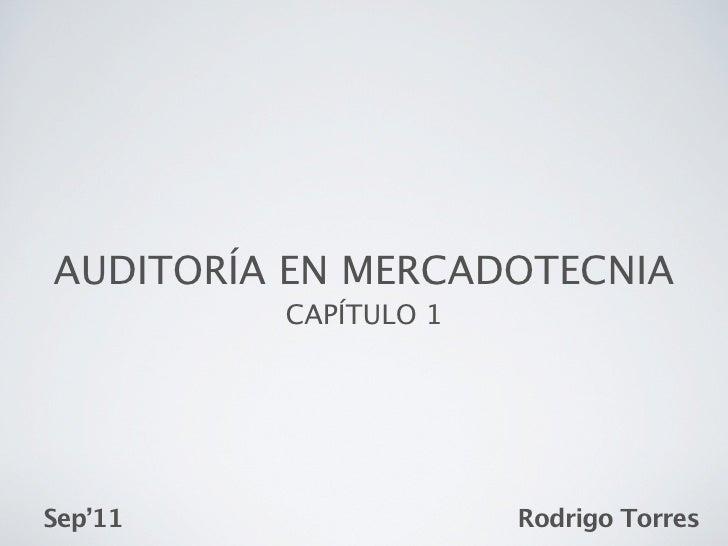 AUDITORÍA EN MERCADOTECNIA         CAPÍTULO 1Sep'11                Rodrigo Torres