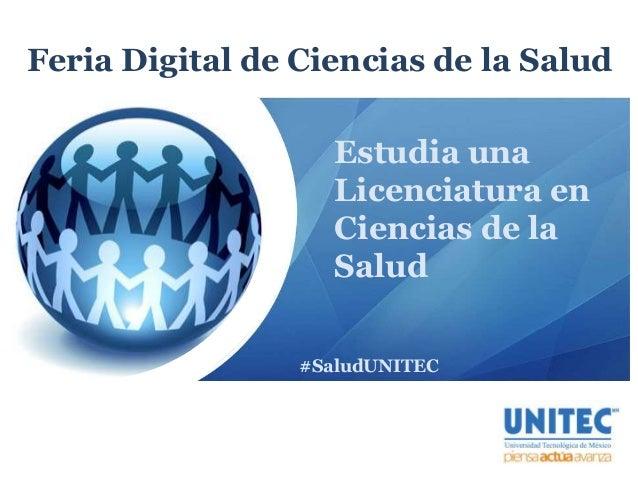 Feria Digital de Ciencias de la Salud Estudia una Licenciatura en Ciencias de la Salud #SaludUNITEC