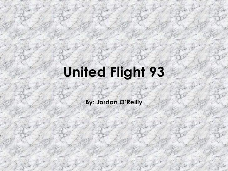 United Flight 93 By: Jordan O'Reilly