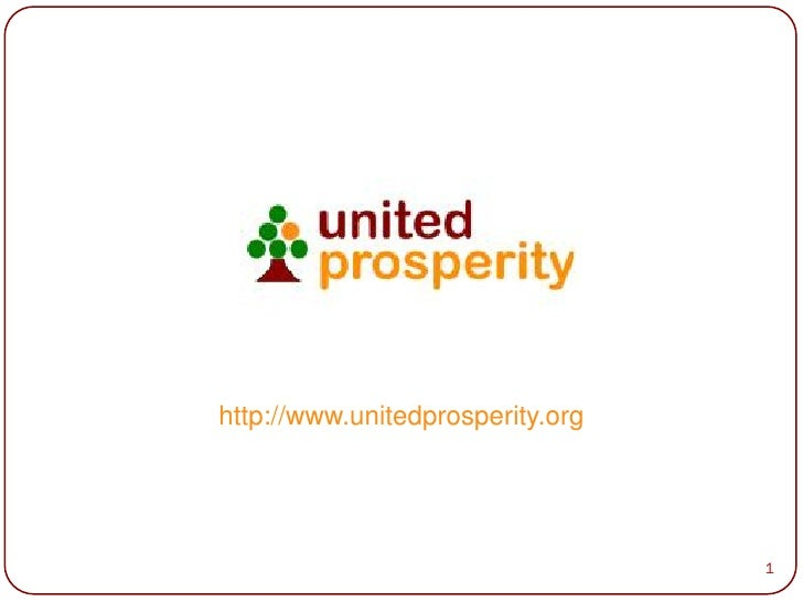 http://www.unitedprosperity.org                                       1