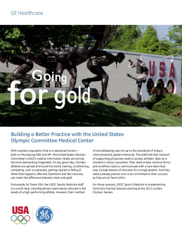 GE HealthcareBuilding a Better Practice with the United StatesOlympic Committee Medical CenterWith a patient population th...