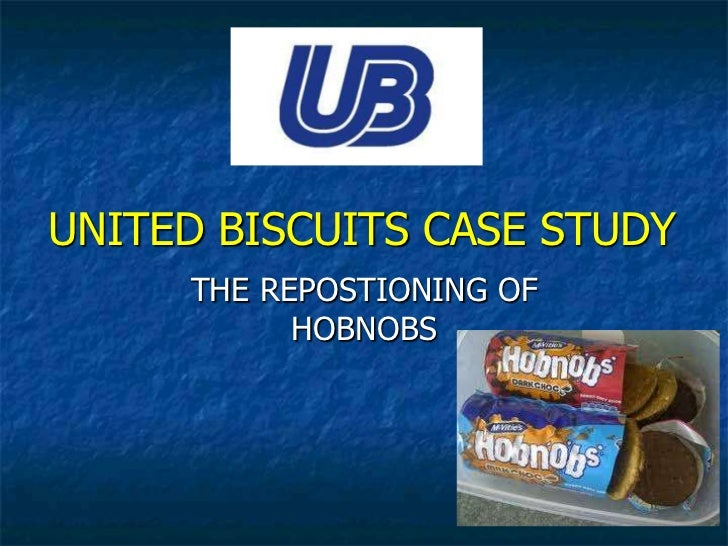 UNITED BISCUITS CASE STUDY     THE REPOSTIONING OF           HOBNOBS