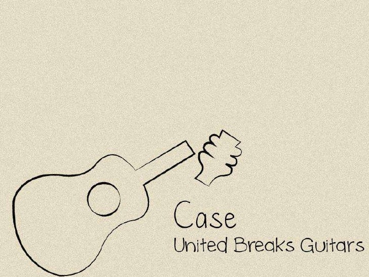 O CASEPersonagens       - O canadense Dave Carroll       - Banda country Sons of Maxwell       - United AirlinesO que acon...