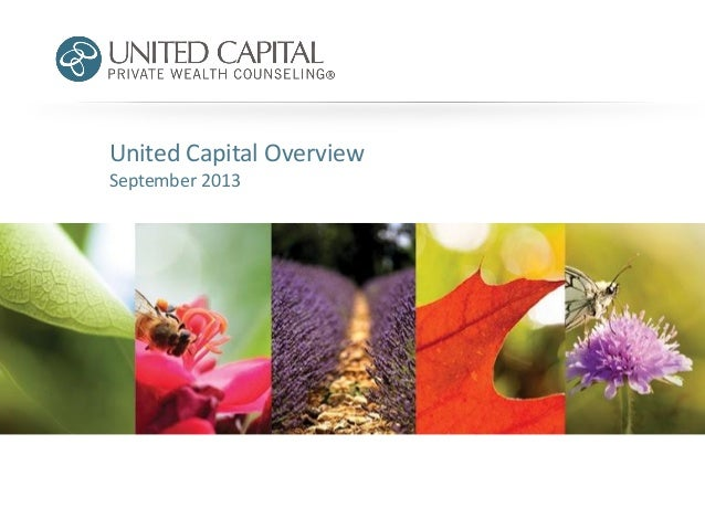 United Capital Overview September 2013