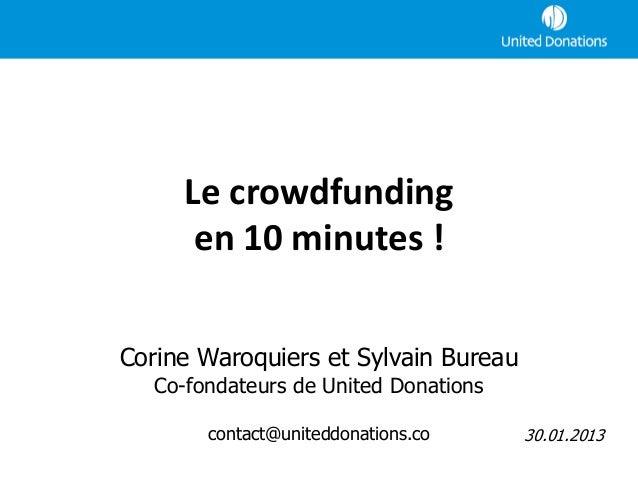 Le crowdfunding       en 10 minutes !Corine Waroquiers et Sylvain Bureau   Co-fondateurs de United Donations        contac...