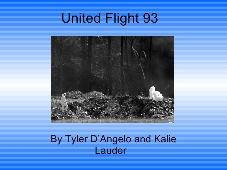 United Flight 93  By Tyler D'Angelo and Kalie Lauder