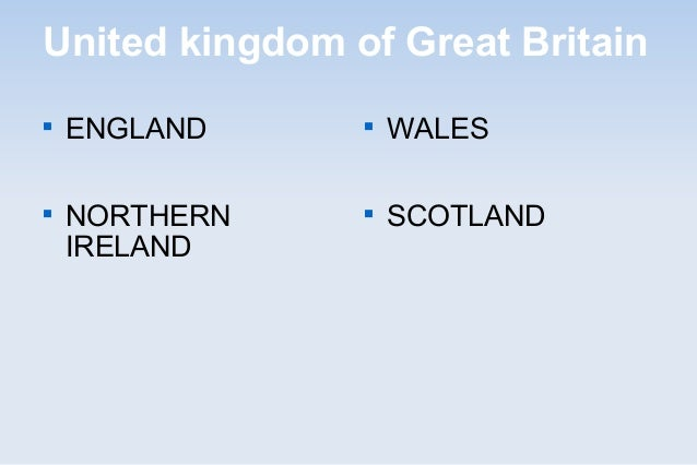 United kingdom of Great BritainENGLANDNORTHERNIRELANDWALESSCOTLAND