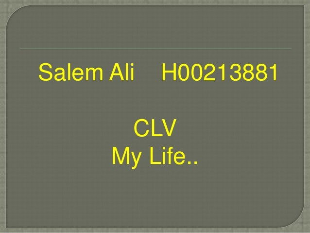 Salem Ali H00213881CLVMy Life..