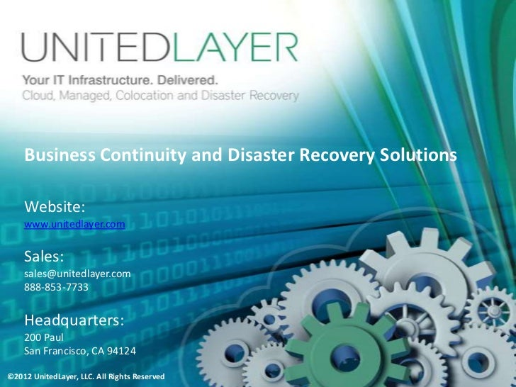 Business Continuity and Disaster Recovery Solutions    Website:    www.unitedlayer.com    Sales:    sales@unitedlayer.com ...