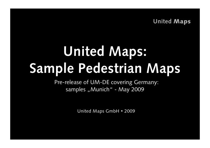 United Maps         United Maps: Sample Pedestrian Maps    • re-release of UM-DE covering Germany:     P           sample...
