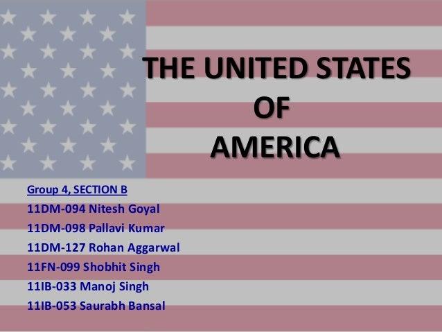 THE UNITED STATES                            OF                         AMERICAGroup 4, SECTION B11DM-094 Nitesh Goyal11DM...