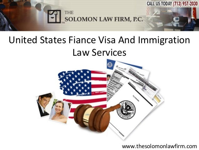 United States Fiance Visa And Immigration               Law Services                         www.thesolomonlawfirm.com
