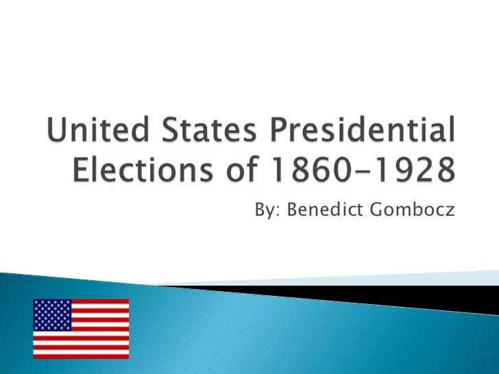 United States presidential elections of 1860-1928