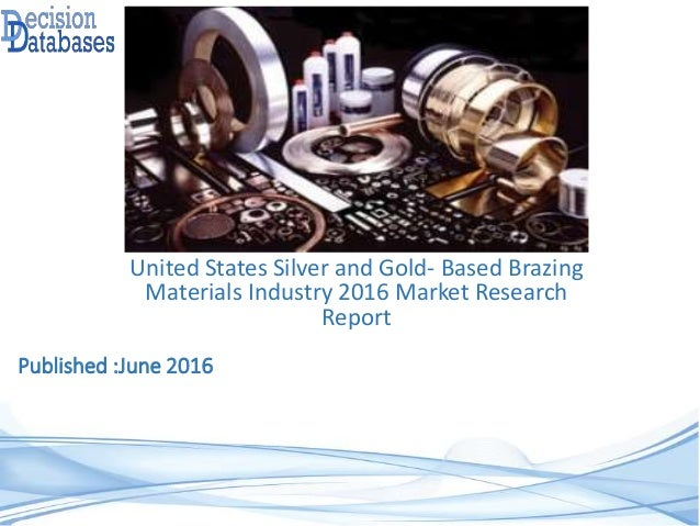 global silver and gold based brazing The complete research framework on global silver and gold-based brazing materials market reveals various influencing factors like growth factors, industry drivers, restraints, production techniques, latest market trends, market challenges, market extension and opportunities for beginners and established players in global runway lighting market.