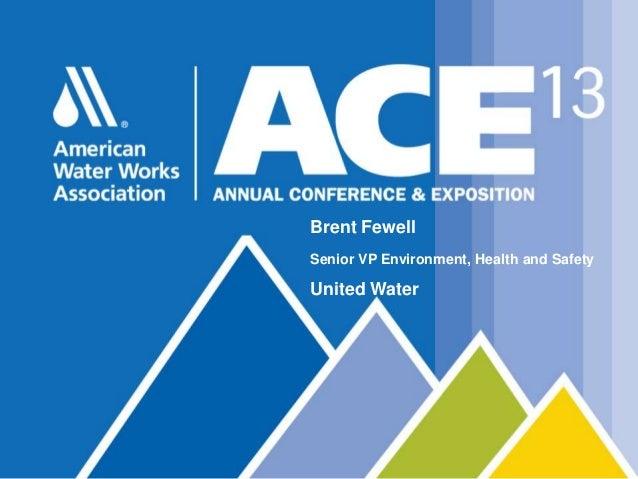 Brent FewellSenior VP Environment, Health and SafetyUnited Water