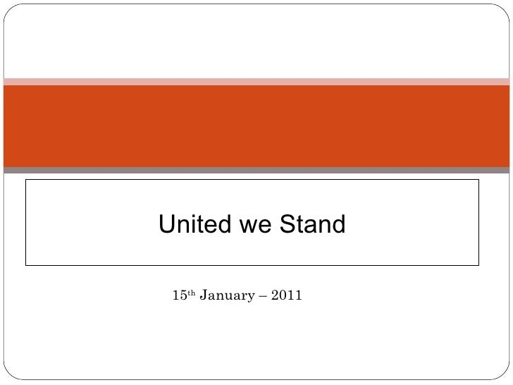 United we Stand 15 th  January – 2011