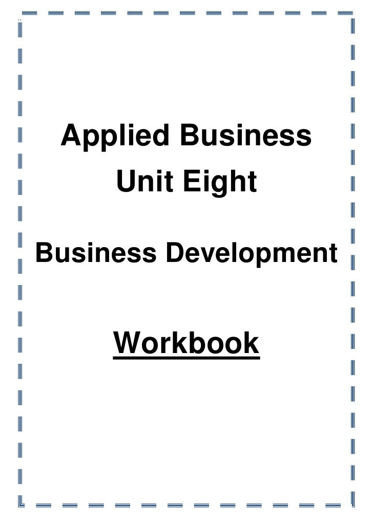 Applied BusinessUnit EightBusiness DevelopmentWorkbook``<br />Business Development<br />The Business Development plan give...