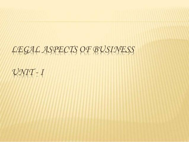 LEGAL ASPECTS OF BUSINESS UNIT - I