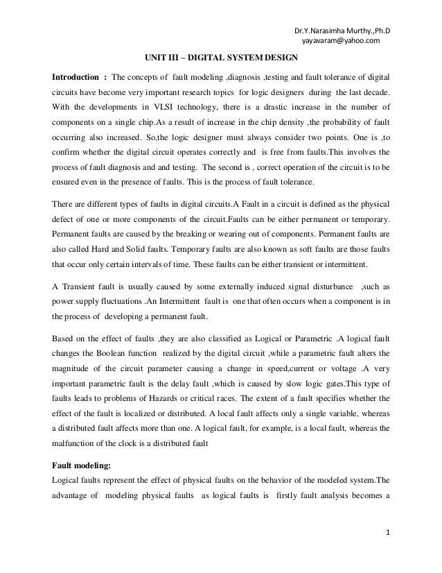 Dr.Y.Narasimha Murthy.,Ph.D yayavaram@yahoo.com  UNIT III – DIGITAL SYSTEM DESIGN Introduction : The concepts of fault mod...