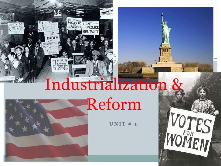 Industrialization & Reform<br />Unit # 1<br />