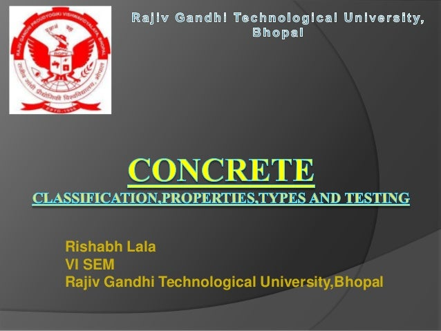 Concrete- Classification,Properties and Testing