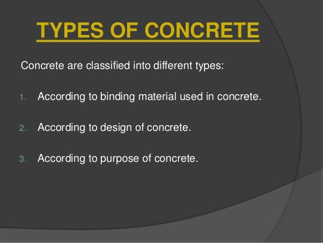 Types Of Concrete : Concrete classification properties and testing